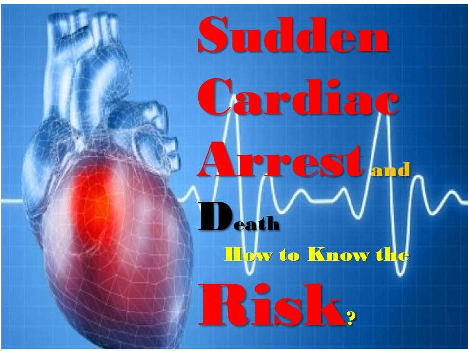Sudden Cardiac Arrest and Death – How to Know the Risk?